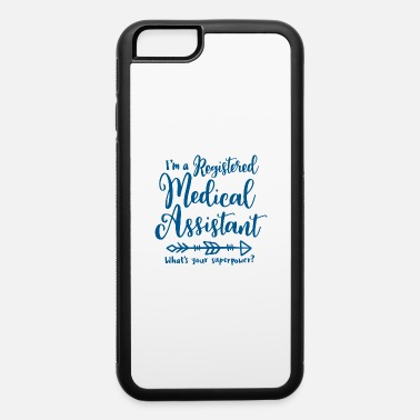 Registered Medical Assistant Registered medical assistant, rma - iPhone 6 Case