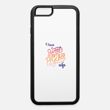 Ava Max I have sweet but pcycho wife - iPhone 6 Case