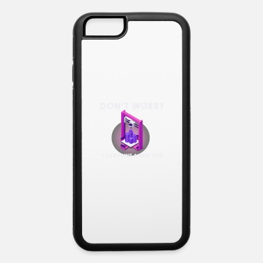 I Don T Run don t worry - I can print a new one - iPhone 6 Case