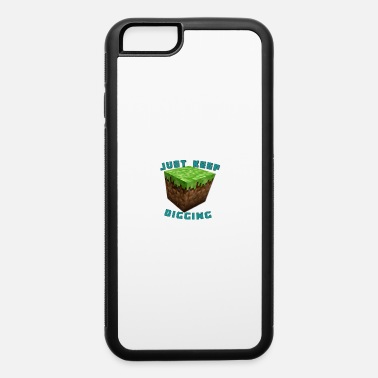 Dig (digging) - iPhone 6 Case
