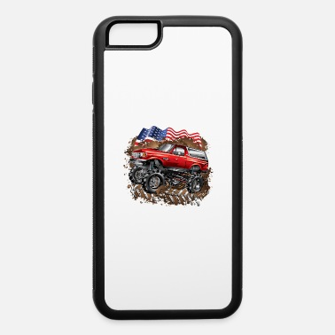 Mud Truck Mud Truck Ford Bronco - iPhone 6 Case