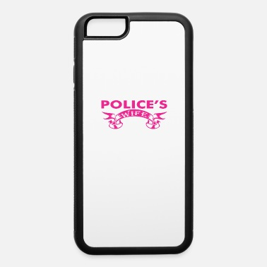 Police Work Polices Wife Yes Hes Working - iPhone 6 Case