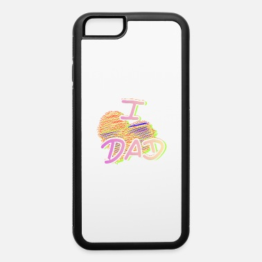 I Love Dad I love Dad - iPhone 6 Case