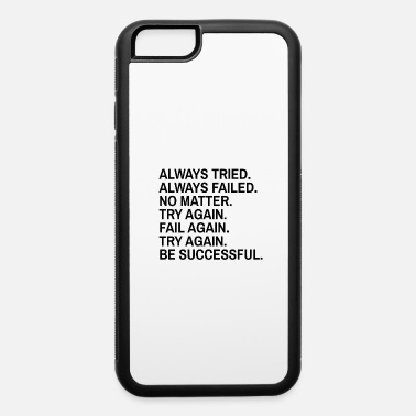 Serenade Always Tried! CLAIMS! Great Giftidea for everyone - iPhone 6 Case