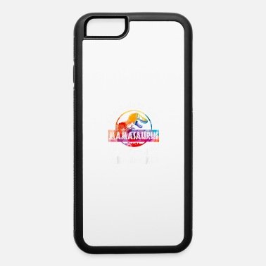 Days Of The Week Don t Mess With Mamasaurus T Shirt Mother s Day Fu - iPhone 6 Case