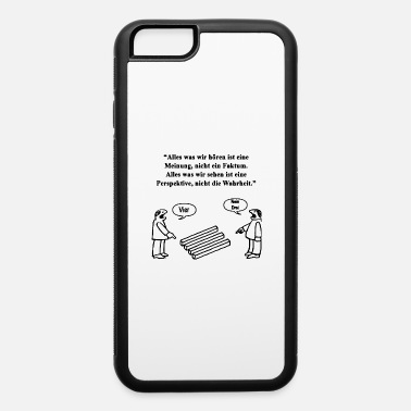 Factum Everything we see is a perspective - Holzer - iPhone 6 Case