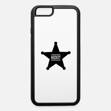 Sheriff Sheriff - iPhone 6 Case