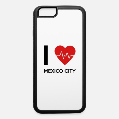 Mexico City I Love Mexico City - iPhone 6 Case