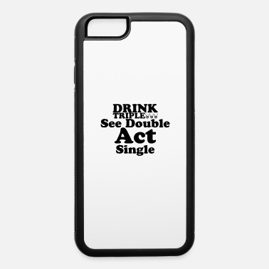 Triple Drink triple - iPhone 6 Case