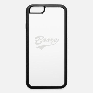 Booze Booze - iPhone 6 Case