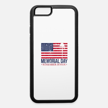 Memorial Day Memorial Day Soldier - iPhone 6 Case