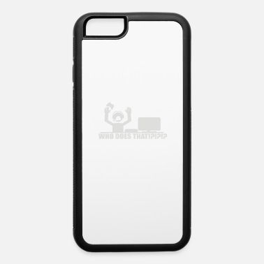 Does WHO DOES THAT - iPhone 6 Case
