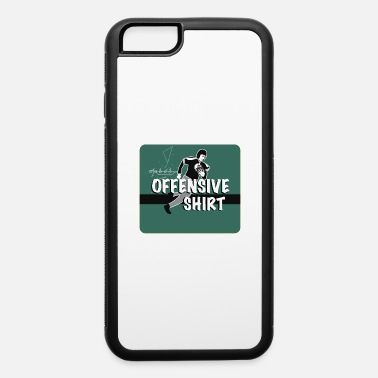 Offensive Offensive - iPhone 6 Case
