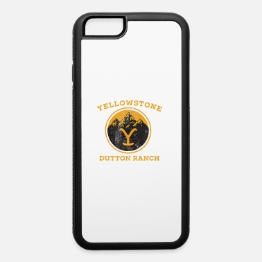 Yellowstone Dutton Yellowstone Dutton Ranch - iPhone 6 Case
