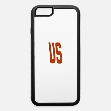 Justus Just us illinois - iPhone 6 Case