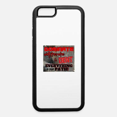 Dent Dominate Obliterate and Dent - iPhone 6 Case