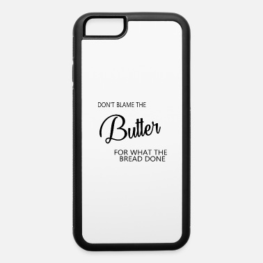 Buttercup don t blame the butter sticker - iPhone 6 Case