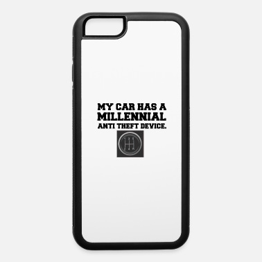 Anti MILLENNIAL ANTI THEFT CAR SHIFT - iPhone 6 Case
