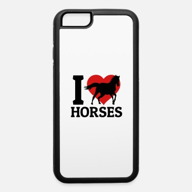 Horse And Heart I love horses - iPhone 6 Case