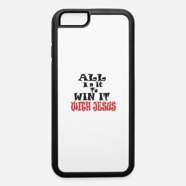 Religious In it to Win it Religious Print - iPhone 6 Case