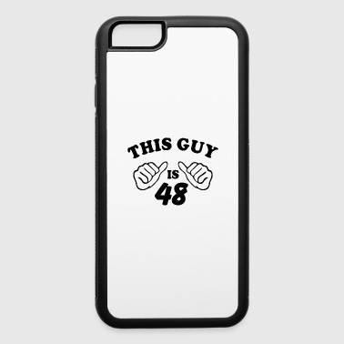 This Guy is 48 - iPhone 6/6s Rubber Case