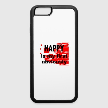 Happy is my first Abviously - iPhone 6/6s Rubber Case