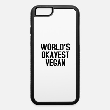 Right WORLDS OKAYEST - iPhone 6/6s Rubber Case
