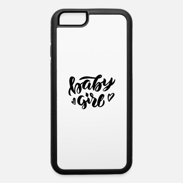 Baby Girl Baby girl - iPhone 6 Case
