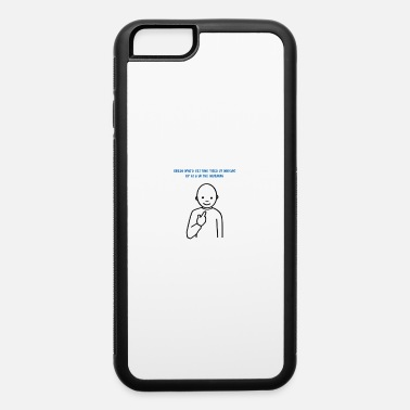 Guess Who's tired of waking up at 6 in the morning - iPhone 6 Case