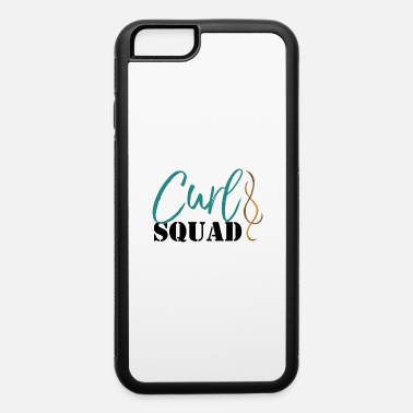 Curlygirl Curl Squad - iPhone 6 Case