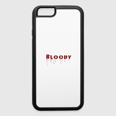 Bloody bloody - iPhone 6/6s Rubber Case