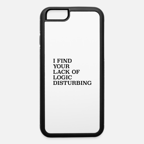 Your Mom iPhone Cases - I find your lack of logic disturbing - iPhone 6 Case white/black