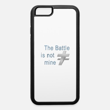 Christian The Battle is Not Mine Cool Christian - iPhone 6 Case