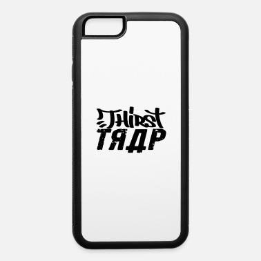 Thirst thirst trap - iPhone 6 Case