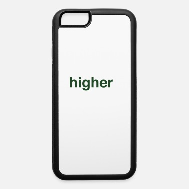 Higher State Of Mind higher state of mind - iPhone 6 Case