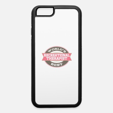 Recreational Recreational Therapist Gift - iPhone 6 Case