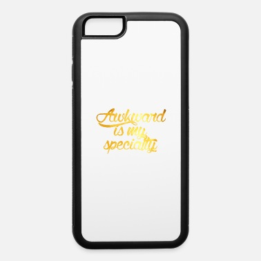 Specialty Awkward Is My Specialty - iPhone 6 Case