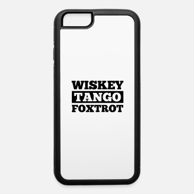 Dancer whiskey tango foxtrot - iPhone 6/6s Rubber Case