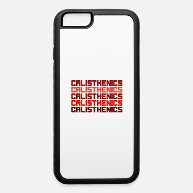 Street Workout Street Workout - iPhone 6 Case