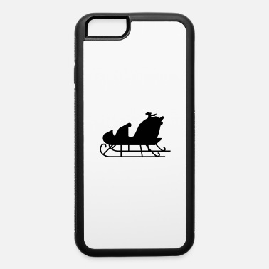 Sleigh sleigh - iPhone 6 Case