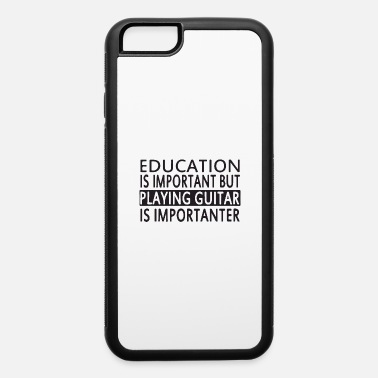 Educated education is - iPhone 6 Case