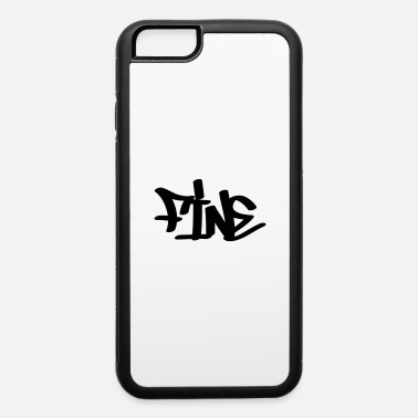 Fine Fine - iPhone 6 Case