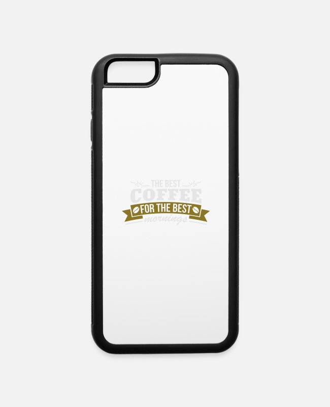 Addict iPhone Cases - The Best Coffee For The Best Morning - iPhone 6 Case white/black