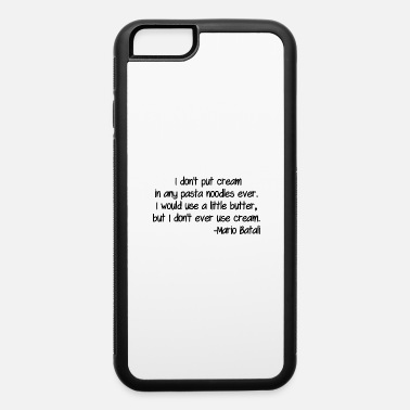 I Don T Run I don t put cream in any pasta noodles ever I wou - iPhone 6 Case