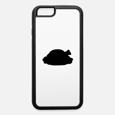Thanksgiving Turkey Thanksgiving Turkey - iPhone 6 Case