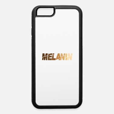 Dope Black Pride Dope Black Girl Magic The Melanin - iPhone 6 Case