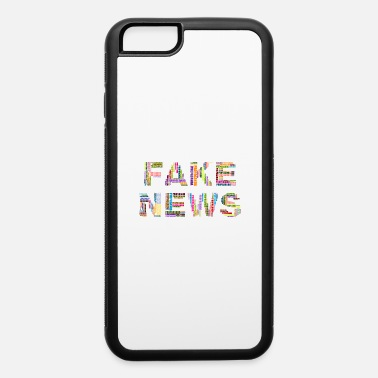 Fake False Fake News - iPhone 6 Case