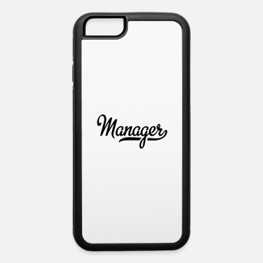 Manager manager - iPhone 6 Case