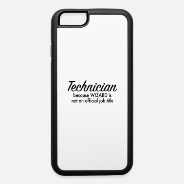 Technician technician - iPhone 6 Case