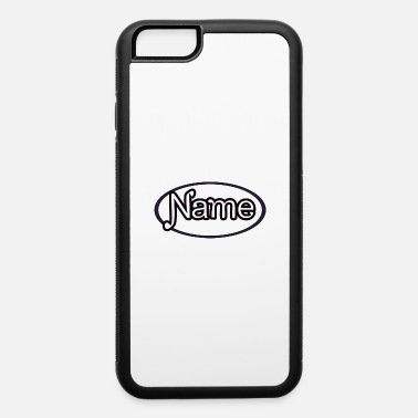 Name NAME - iPhone 6 Case